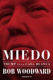 Miedo. Trump en la Casa Blanca book