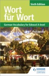 Wort Fr Wort Sixth Edition German Vocabulary For Edexcel A-level