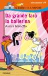 Da Grande Far La Ballerina