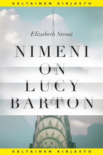 Elizabeth Strout & Kristiina Rikman - Nimeni on Lucy Barton