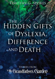 THE HIDDEN GIFTS OF DYSLEXIA, DIFFERENCE AND DEATH