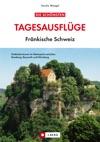 Die Schnsten Tagesausflge Frnkische Schweiz