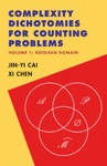 Complexity Dichotomies For Counting Problems Volume 1 Boolean Domain