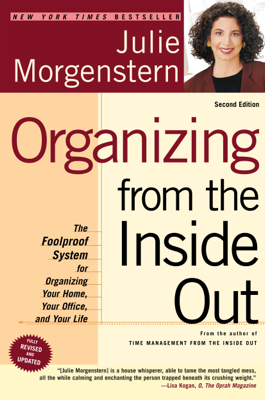 Organizing from the Inside Out, Second Edition - Julie Morgenstern book