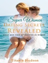Superwomen Dating Secrets Revealed