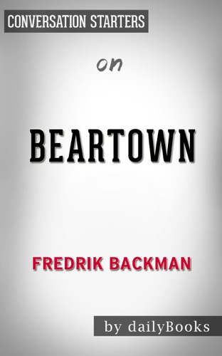 dailyBooks - Beartown: A Novel by Fredrik Backman  Conversation Starters