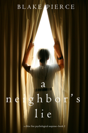 A Neighbor's Lie (A Chloe Fine Psychological Suspense Mystery—Book 2) - Blake Pierce book summary