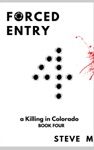 Forced Entry 4 - A Killing In Colorado