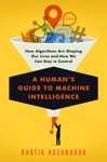 A Humans Guide To Machine Intelligence