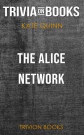 The Alice Network A Novel By Kate Quinn Trivia On Books