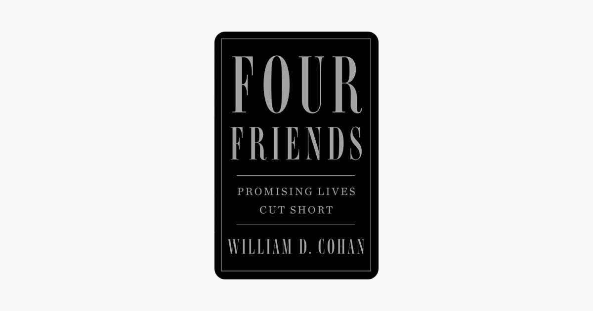 Four Friends - William D. Cohan
