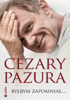 Cezary Pazura - Byłbym zapomniał artwork