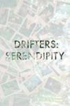 Drifters Serendipity