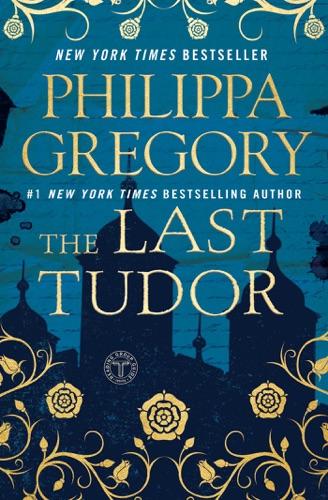 Philippa Gregory - The Last Tudor
