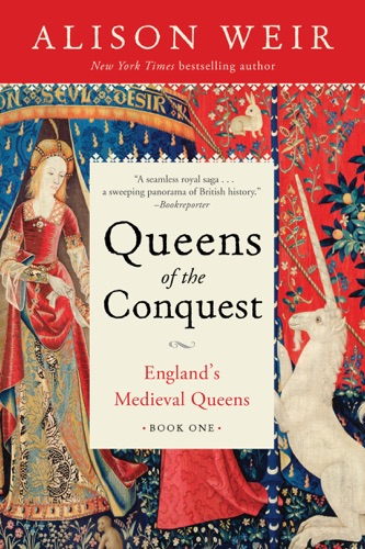 Alison Weir - Queens of the Conquest