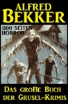 Das Groe Buch Der Grusel-Krimis 1100 Seiten Horror