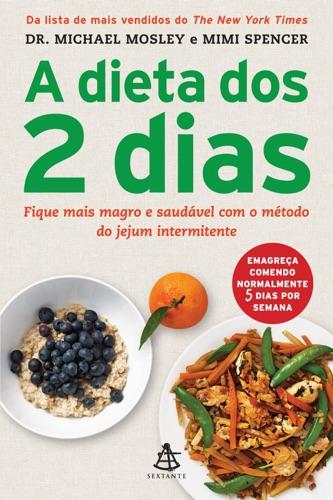 Michael Mosley & Mimi Spencer - A dieta dos 2 dias - The FastDiet