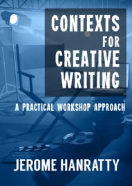 Contexts For Creative Writing A Practical Workshop Approach