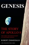 Genesis The Story Of Apollo 8 The First Manned Mission To Another World