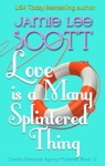 Love Is A Many Splintered Thing