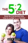 52 Diet Discover How To Use Intermittent Fasting To Burn Fat Lose Weight And Feel Great Easily