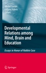 Developmental Relations Among Mind Brain And Education