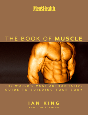 Men's Health The Book of Muscle - Lou Schuler & Ian King book