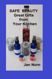 Safe Beauty: Great Gifts from Your Kitchen book