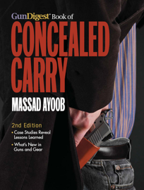 Gun Digest Book of Concealed Carry, 2nd Edition