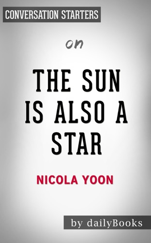 Daily Books - The Sun Is Also a Star by Nicola Yoon: Conversation Starters