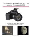 Photographers Guide To The Nikon Coolpix P1000