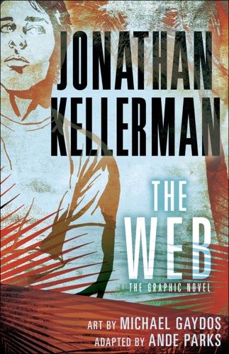 Jonathan Kellerman, Ande Parks & Michael Gaydos - The Web: The Graphic Novel