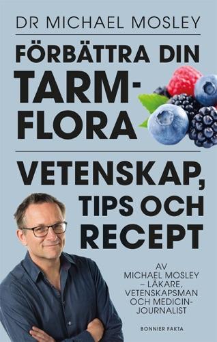 Dr. Michael Mosley - Förbättra din tarmflora