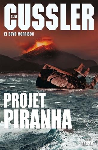 Clive Cussler & Boyd Morrison - Projet Piranha