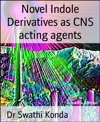 Novel Indole Derivatives As CNS Acting Agents