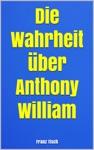 Die Wahrheit Ber Anthony William