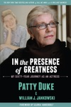 In The Presence Of Greatness My Sixty-Year Journey As An Actress
