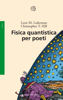 Fisica quantistica per poeti - Leon M. Lederman & Christopher T. Hill