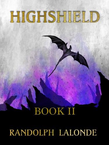Randolph Lalonde - Highshield Book 2