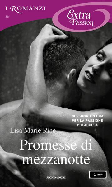Promesse di mezzanotte (I Romanzi Extra Passion) da Lisa Marie Rice