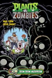 Plants vs. Zombies Volume 6: Boom Boom Mushroom - Paul Tobin