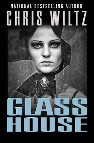 Glass House - Chris Wiltz - Chris Wiltz