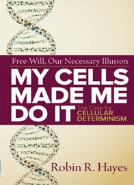 MY CELLS MADE ME DO IT