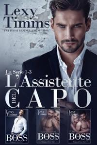 L'Assistente del Capo – La Serie #1-3 Book Cover