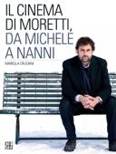 Il cinema di Moretti, da Michele a Nanni