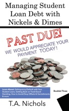 Managing Student Loan Debt  With Nickels & Dimes Book 3