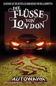 Die Flüsse von London Band 1 - Autowahn
