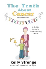 The Truth About Cancer, Second Edition: A Child's Guide To
