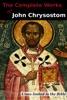 The Complete Works of John Chrysostom
