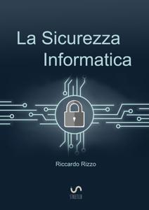 La Sicurezza Informatica Libro Cover
